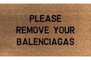 Remove Your Balenciagas - Door Mat