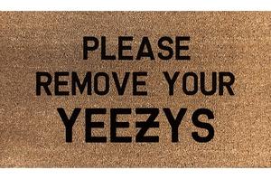 Remove Your Yeezys - Door Mat